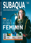 Subaqua, n° 265 - mars - avril 2016 - Sport et plongée au féminin