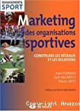 Marketing des organisations sportives : construire les réseaux et les relations