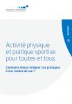 Activité physique et pratique sportive pour toutes et tous. Comment mieux intégrer ces pratiques à nos modes de vie ?