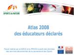 Atlas des éducateurs déclarés en sports de nature 2008