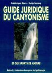 Guide juridique du canyonisme et des sports de nature